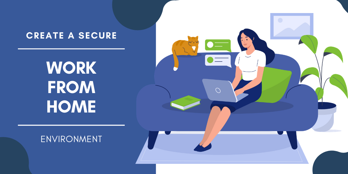 How To Create A Secure Work-From-Home Environment | CITE